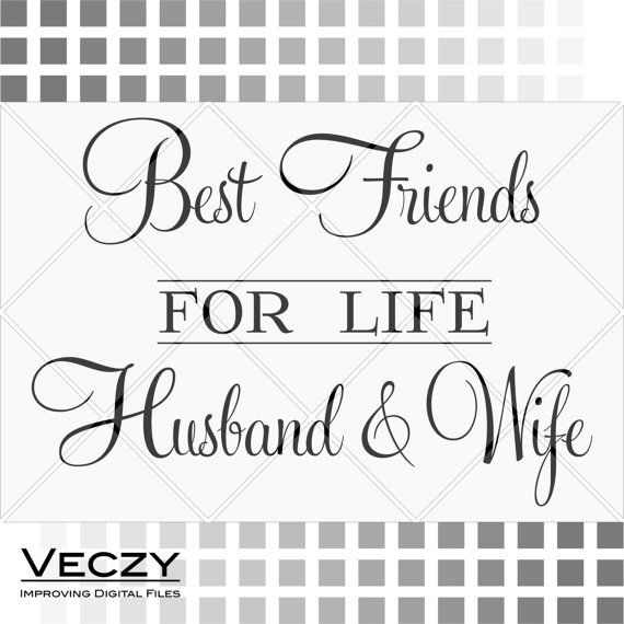 Svg Quotes Best Friends For Life Husband Wife Svg Files By Veczy Svg Quotes Best Friends For Life Inspirational Quotes
