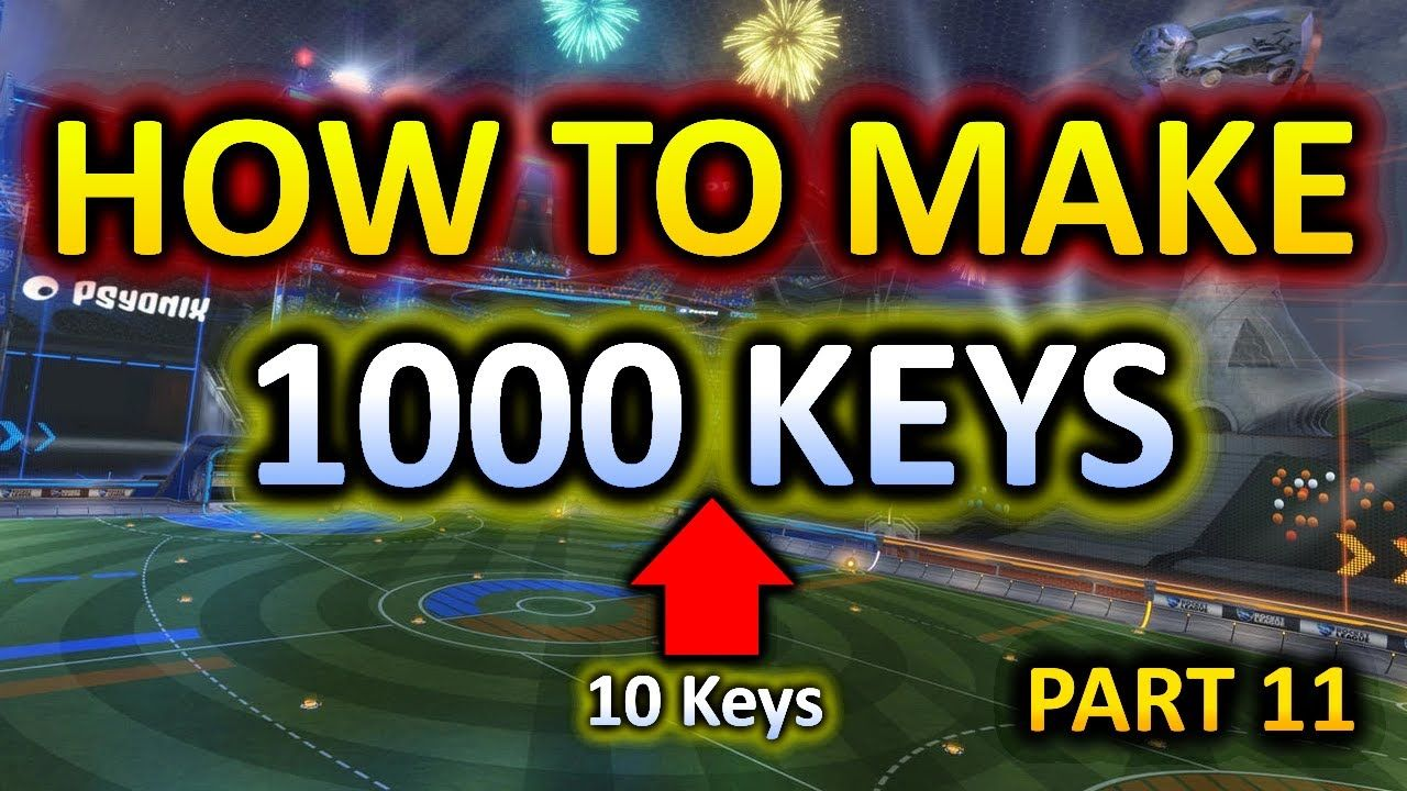 How To Make 1000 Keys From Nothing To Something Rocket League