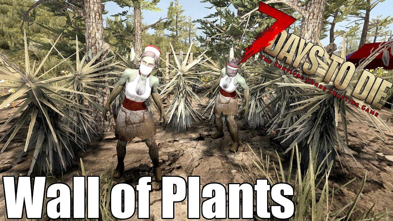 7 Days To Die Wall Of Plants Can Plants Stop Zombie Hordes