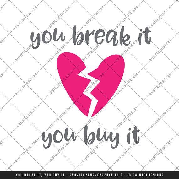 You Break It You Buy It - SVG DXF PNG Jpg Eps File ...
