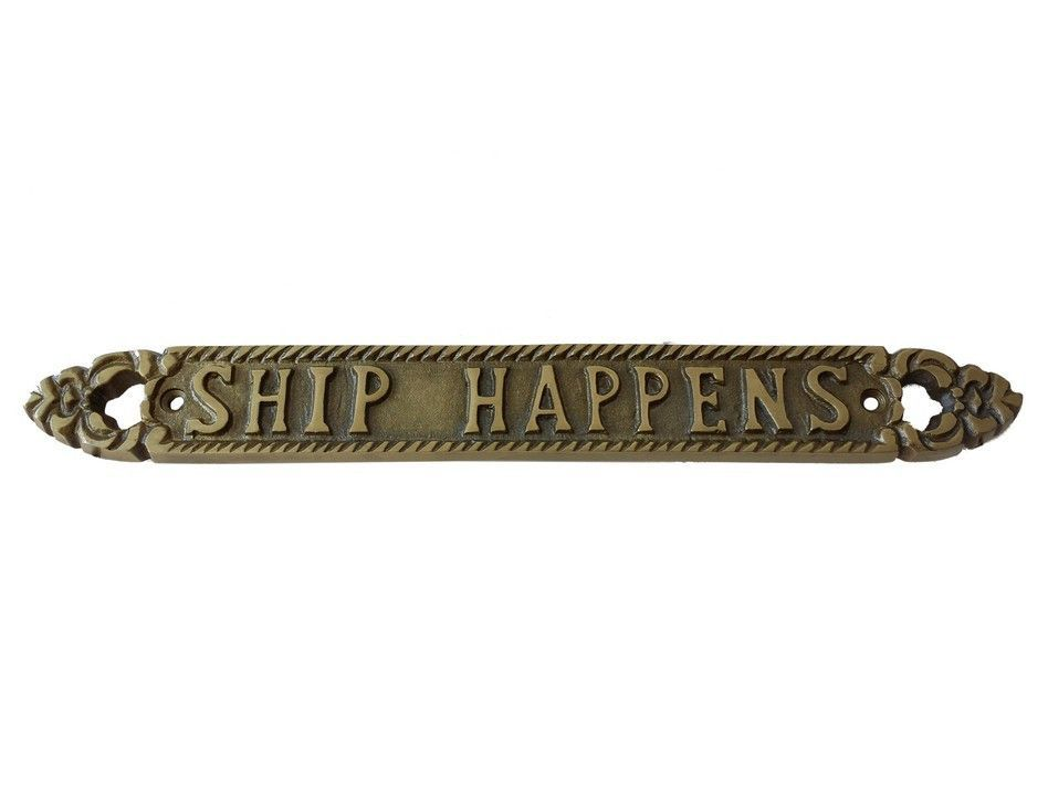 """Solid Brass Ship Happens Sign 13"""""""