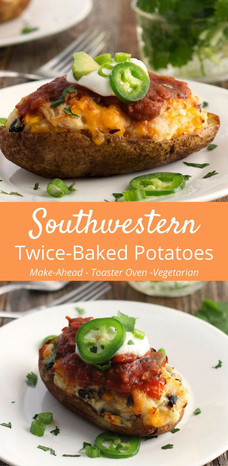Southwestern Twice Baked Potatoes With Images Vegetarian