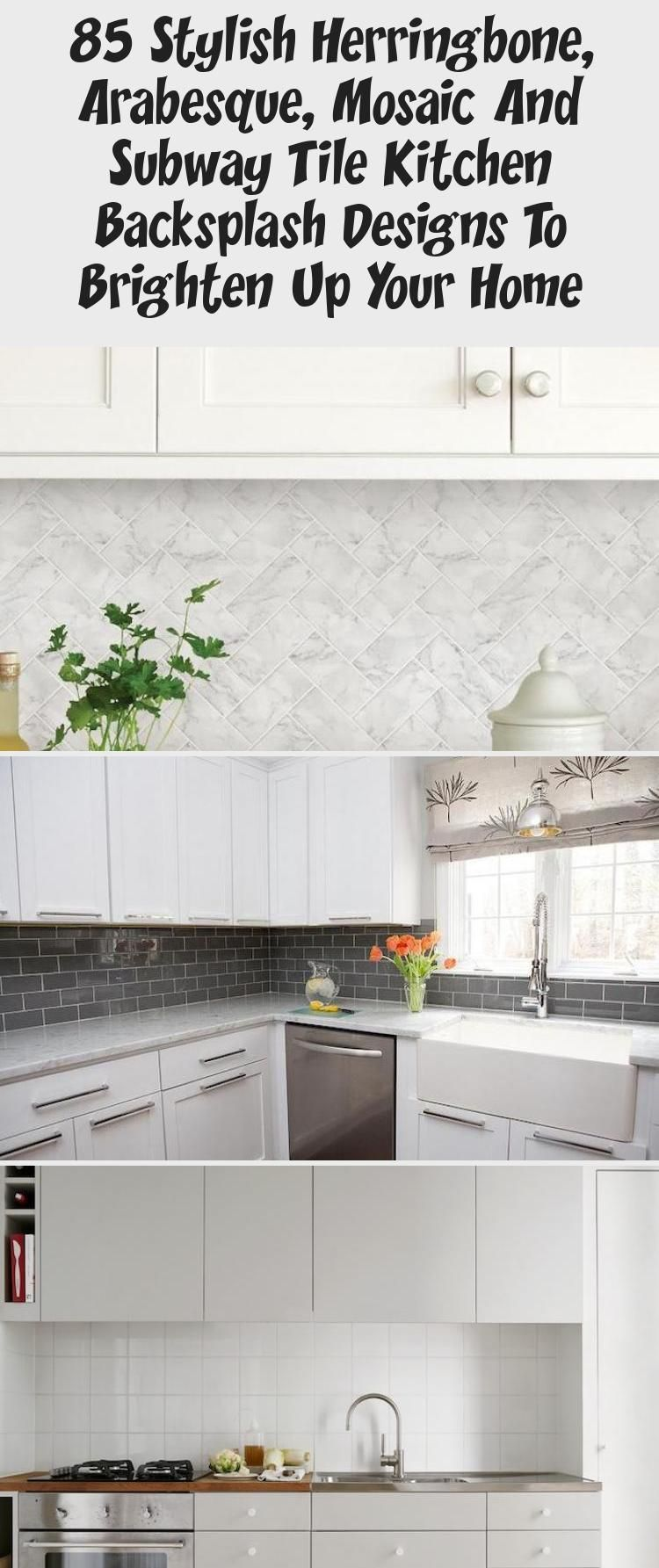 85 Stylish Herringbone, Arabesque, Mosaic And Subway Tile Kitchen Backsplash Designs To Brighten Up Your Home - KTCHN #countertop