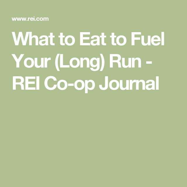 What to Eat to Fuel Your (Long) Run - REI Co-op Journal