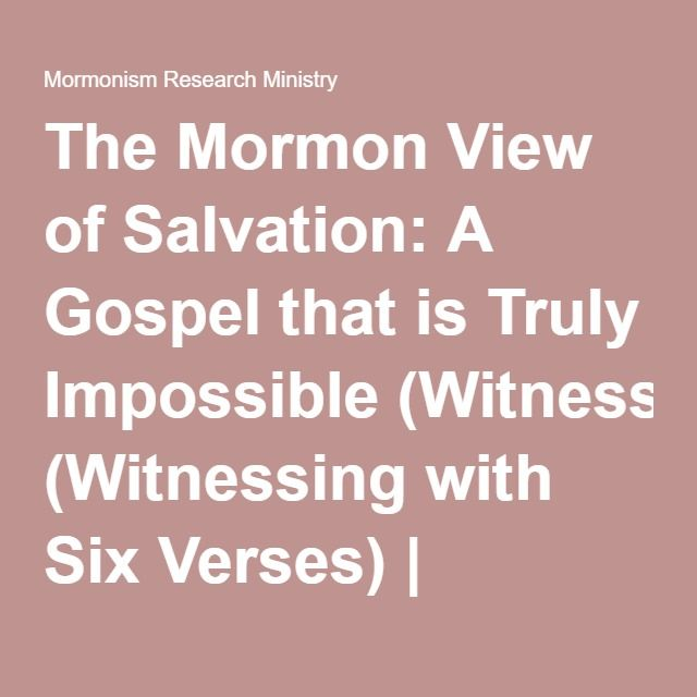 The Mormon View of Salvation: A Gospel that is Truly Impossible (Witnessing with Six Verses) | Mormonism Research Ministry
