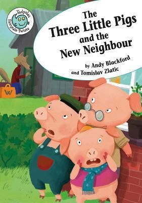 The Three Little Pigs And The New Neighbor Three Little Pigs Little Pigs New Neighbors
