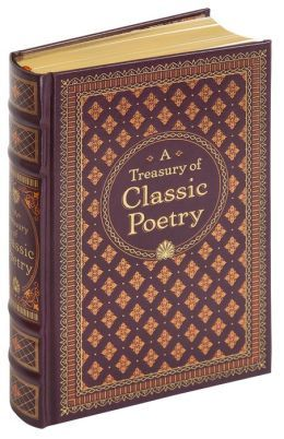 A Treasury Of Classic Poetry Barnes Noble Collectible Editions