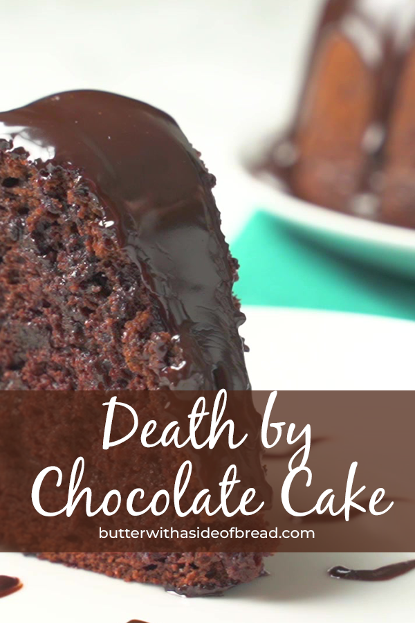 Death By Chocolate Cake By Butter With A Side Of Bread This Easy Cake Recipe Is Ri Amazing Chocolate Cake Recipe Death By Chocolate Cake Chocolate Cake Recipe
