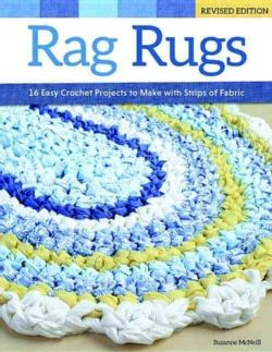 Rag Rugs 16 Easy Crochet Projects To Make With Strips Of Fabric Paperback Free Shipping On Orders Over 45 Overstock Com Easy Crochet Projects Rag Rug Diy Rag Rug Tutorial