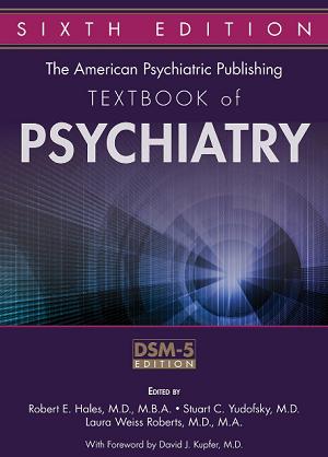The American Psychiatric Publishing Textbook Of Psychiatry 6e