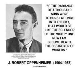 Oppenheimer Quote Brilliant Julius Robert Oppenheimer Quote That Manhattan Project