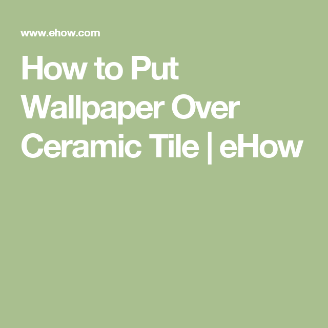 How to put wallpaper over ceramic tile wallpaper tile grout and kitchens