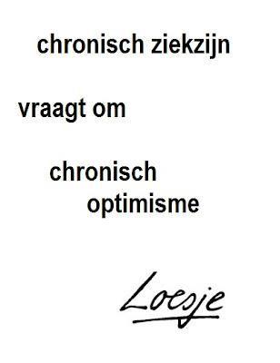 Loesje Chronisch Ziek Zijn Just True Life Quotes