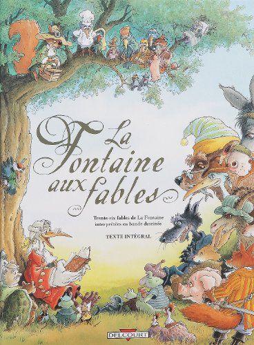 La Fontaine aux fables : Trente-six fables de La Fontaine ...