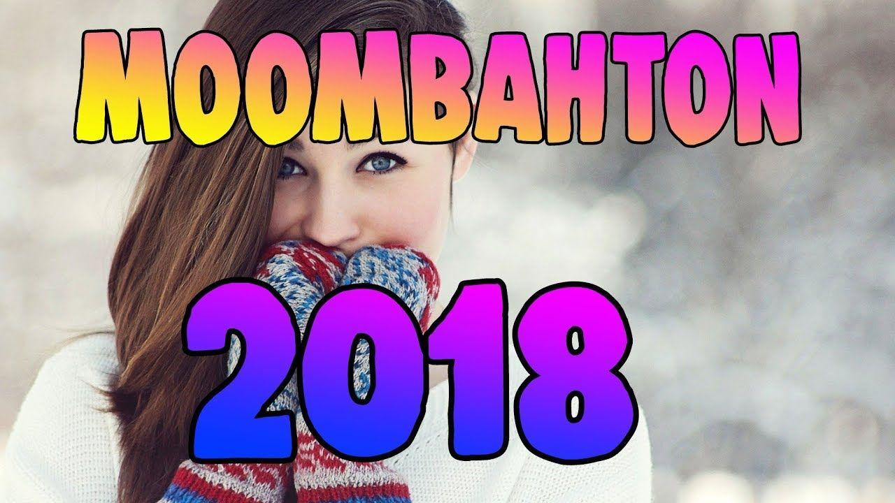 MOOMBAHTON MIX 2018 / THE BEST OF MOOMBAHTON 2017 | Music & Videos