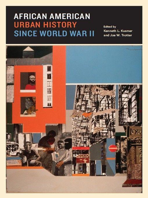 African American Urban History since World War II by Kenneth Kusmer and Joe Trotter (eBook)