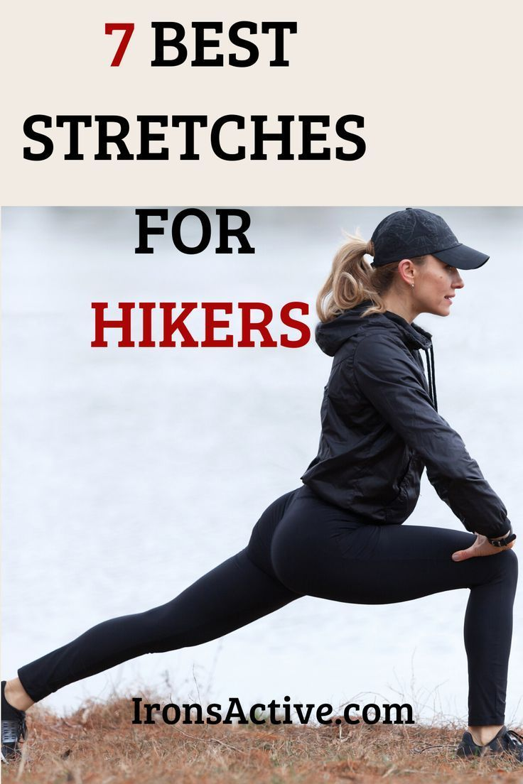 7 Best Stretches For Hikers -- Enhance Your Hiking Experience