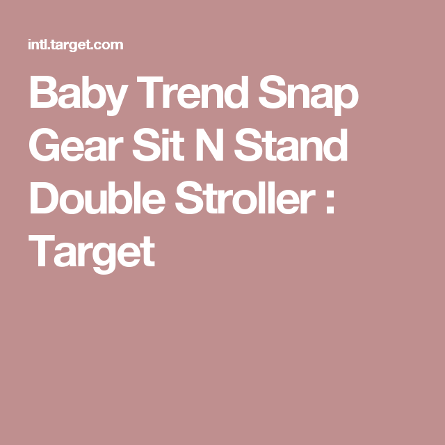 Baby Trend Snap Gear Sit N Stand Double Stroller : Target