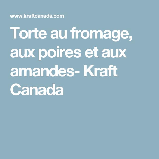 Torte au fromage, aux poires et aux amandes- Kraft Canada