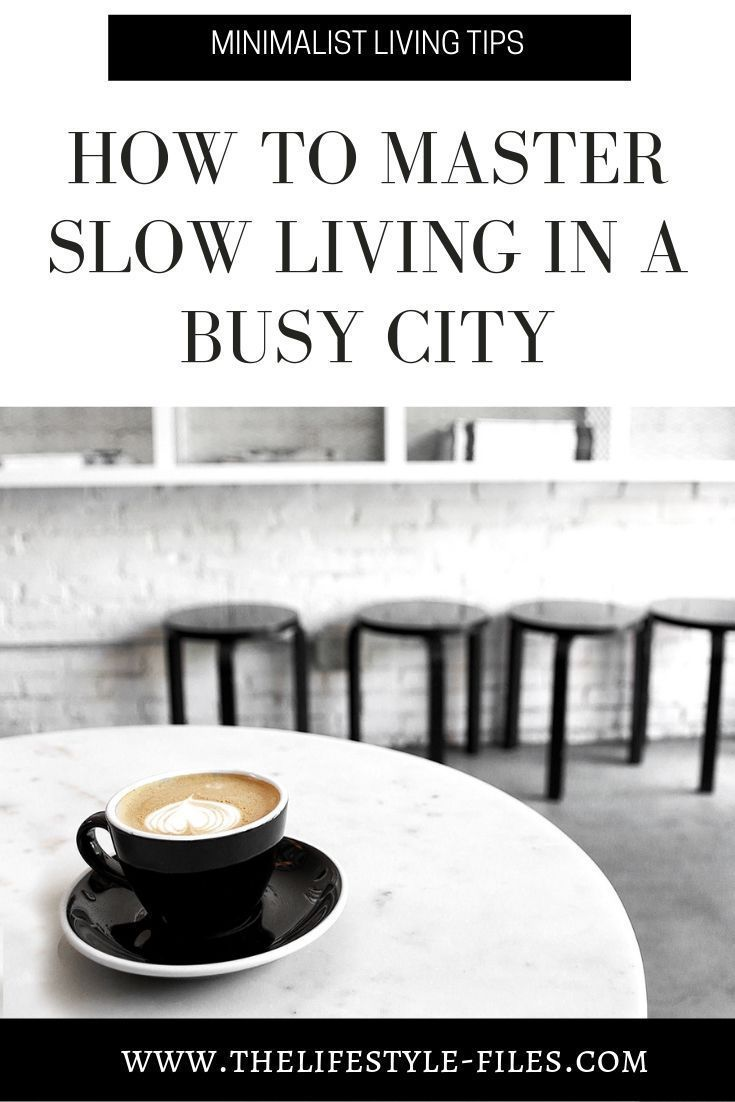 8 tips to practice slow living if you're living in a big city /// slow living / minimal lifestyle / intentional living / good habits / summer lifestyle tips / simple living / minimalism / mindfulness / mindful living / healthy habits #slowliving #mindfulness
