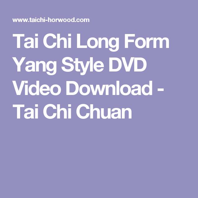 Tai Chi Long Form Yang Style DVD Video Download - Tai Chi Chuan ...