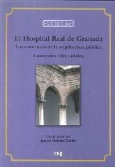 El Hospital Real de Granada : [los comienzos de la arquitectura pública] / Concepción Félez Lubelza ; estudio preliminar, Ignacio Henares Cuéllar