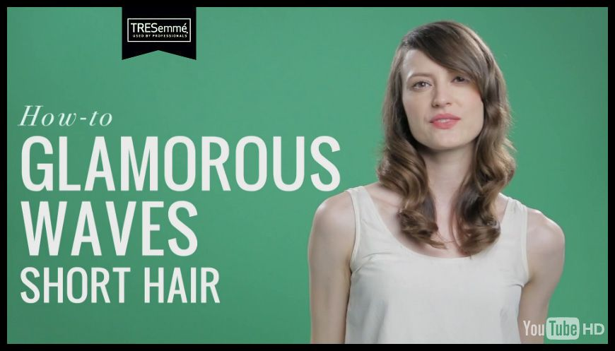 Tresemme Hair How To Glamorous Waves For Short Hair Short Hair Waves Short Hair Styles Hair Brands