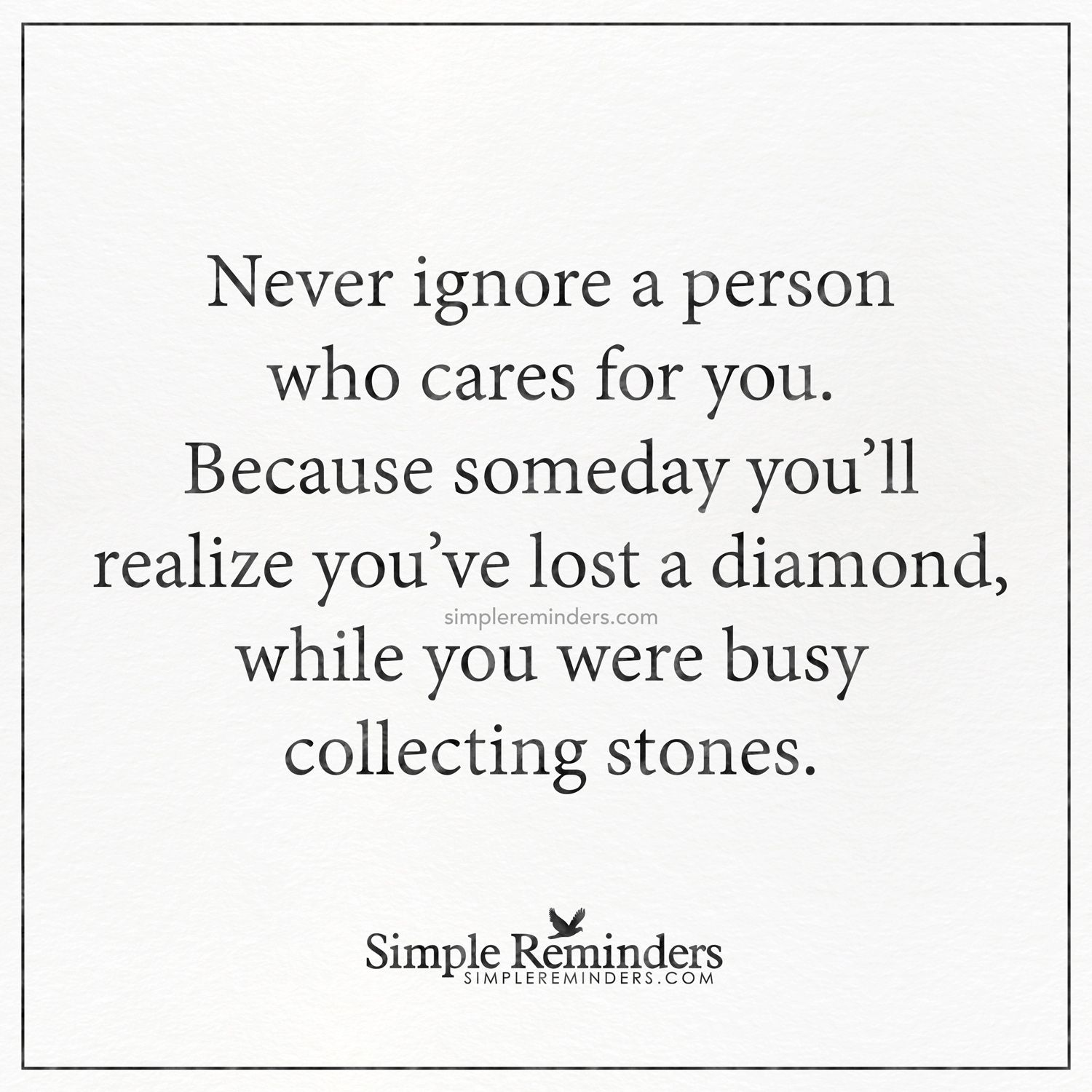 Never Ignore A Person Who Cares For You Never Ignore A Person Who