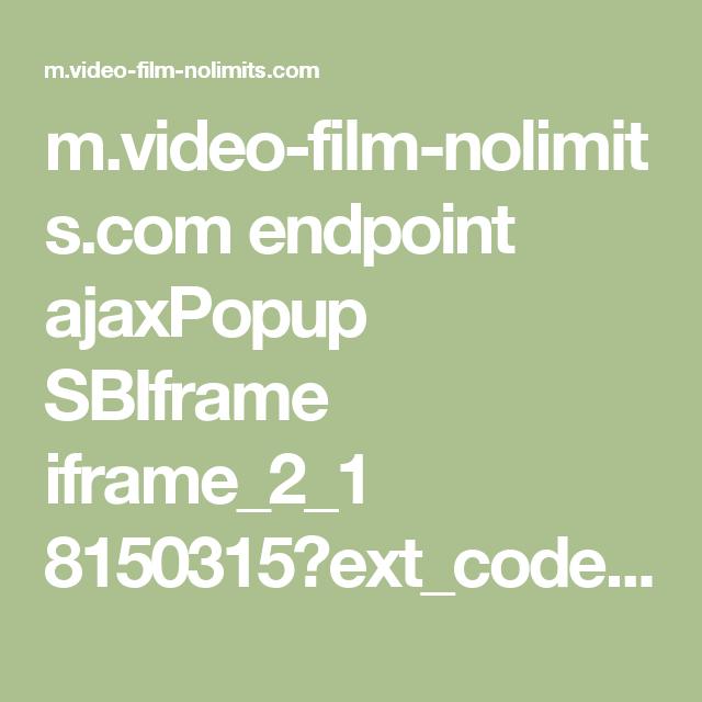 m.video-film-nolimits.com endpoint ajaxPopup SBIframe iframe_2_1 8150315?ext_code=Google-m-c---170053051677-rosmacreazioni.altervista.org&dve_trk_id=540e9046-9f6d-4b58-8ccc-7330f9cc3dab&gclid=COiSnte7nNICFQ0R0wodMHgDhg&PHPSESSID=f5m7uchpngehng7h68lpqlfnn7