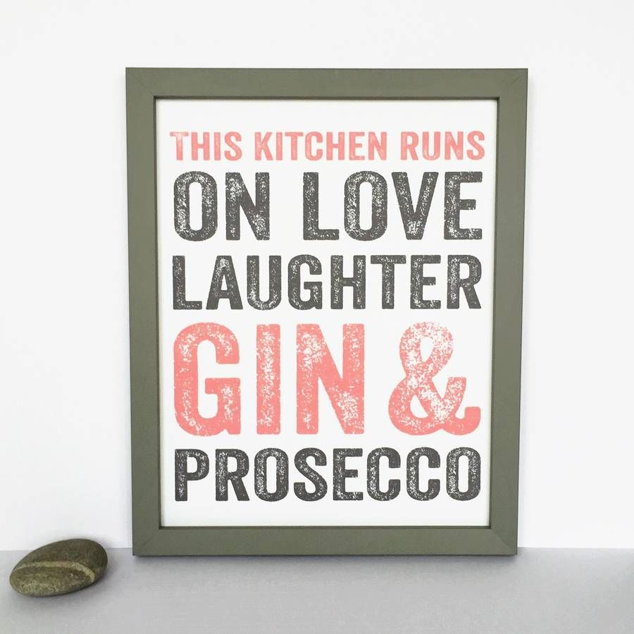 Quirky Kitchen Artwork: Every Kitchen Is Made With Love Laughter, Prosecco And Gin