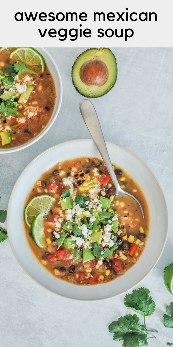 Awesome Mexican Veggie Soup - this healthy table