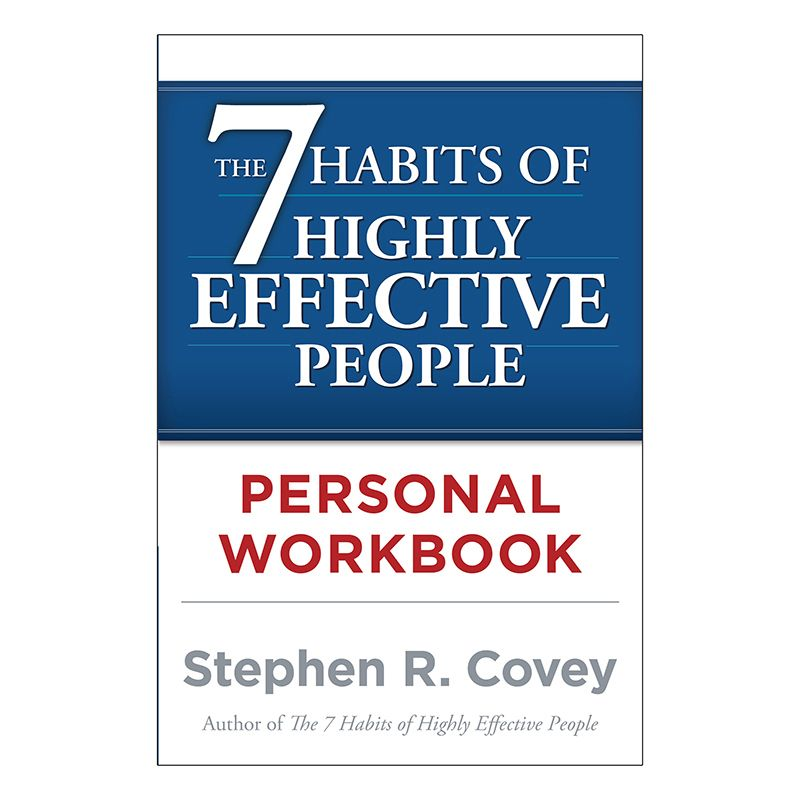 The 7 Habits Of Highly Effective People Personal Workbook Highly Effective People 7 Habits Workbook