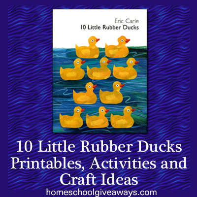 Ten Little Rubber Ducks Printables Activities And Craft Ideas Homeschool Giveaways Eric Carle Activities Eric Carle Preschool Activities