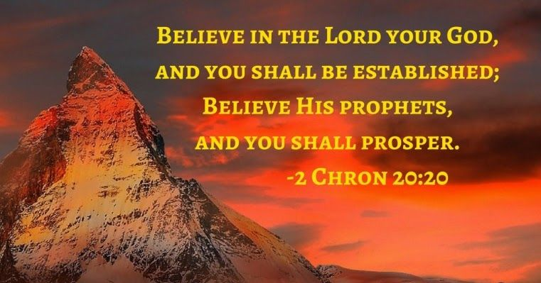 Message by Tanny Keng) 1. BELIEVE HIS PROPHETS, AND YOU SHALL PROSPER!  2 Chronicles 20:20 (NKJV) 20 So they rose early in…   Believe, Prophet, 2 chronicles 20