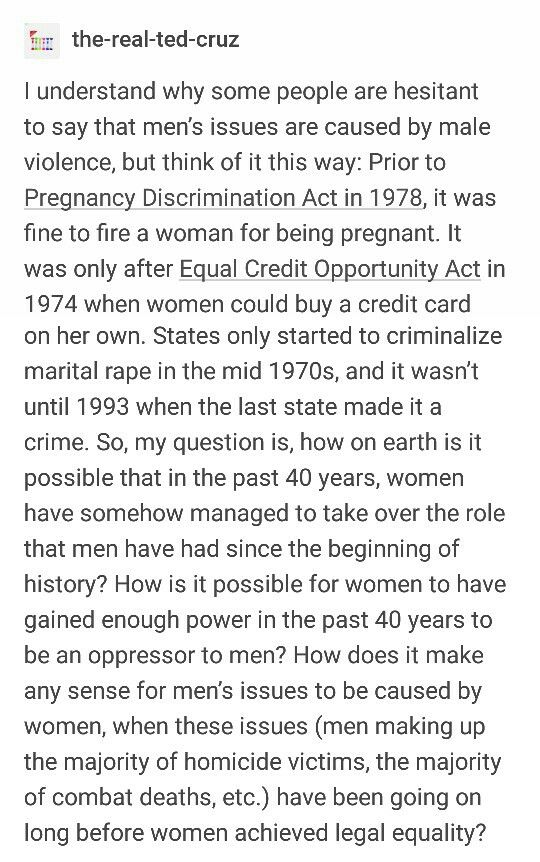 Male oppression happens via other men, 90% of the time. The other 10% is by women who have usually taken on the role of head of the house and they themselves have suffered either physical or psychological abuse. They usually do it not because they want to be assholes but rather they are in fear that if they are not in control, then it'll happen again.