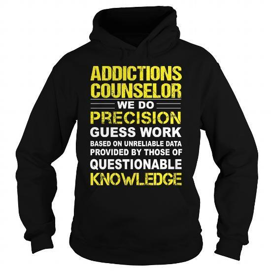 Addictions Counselor T Shirts, Hoodies Sweatshirts