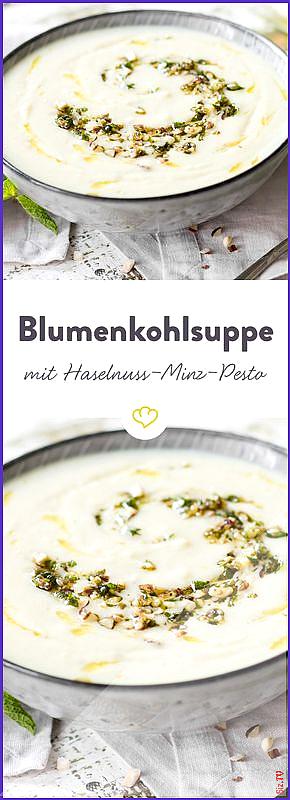 Blumenkohlsuppe mit Haselnuss-Minz-Pesto Blumenkohlsuppe mit Haselnuss-Minz-Pesto Vasiliki Karagiozi...