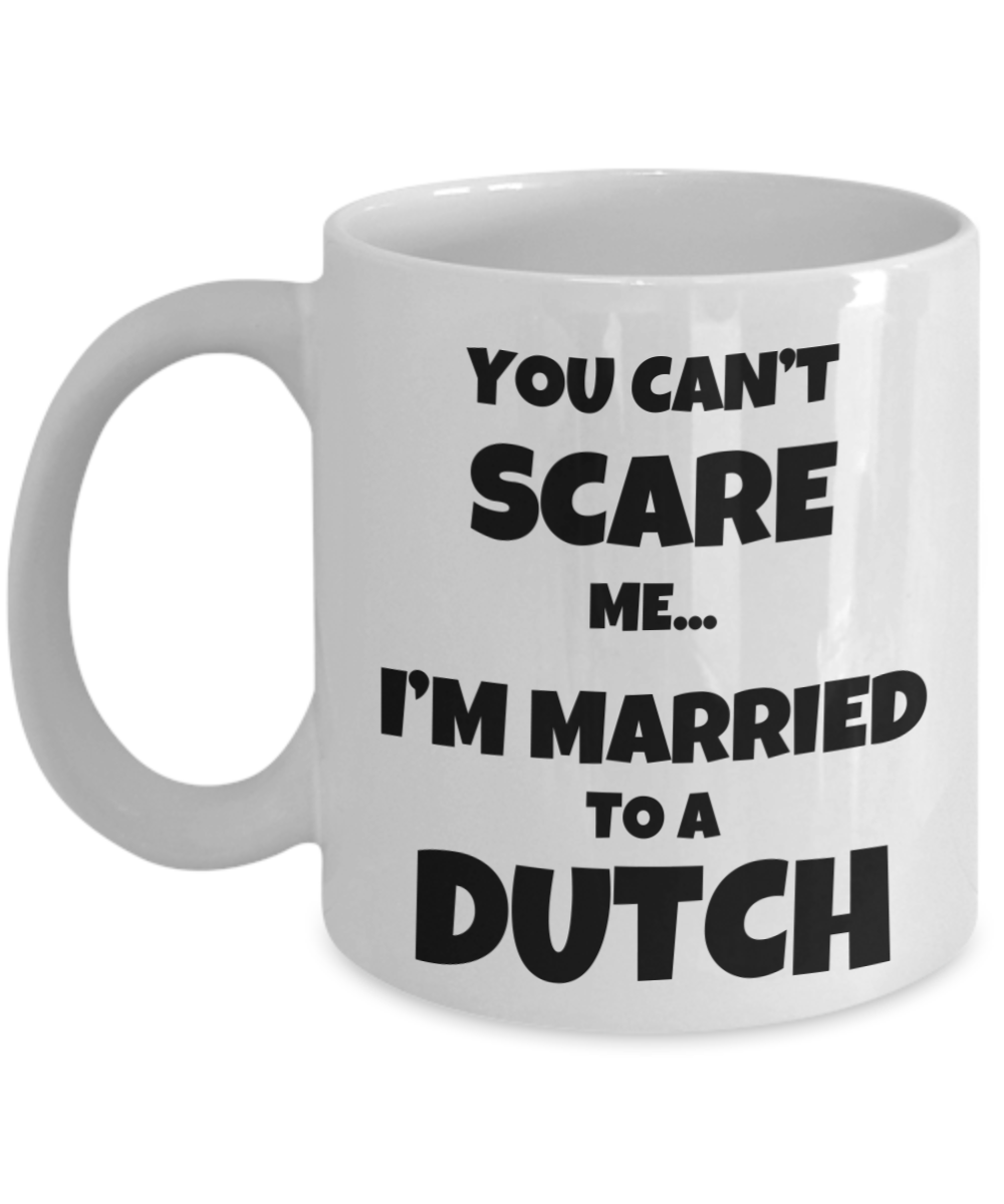 Dutch Husband Wife Gift Funny Netherlands Couple Coffee Mug  You Cant Scare me Im Married to  Valentine Christmas Present