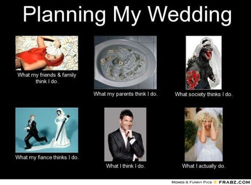 12 Wedding Memes That Totally Get What You Re Going Through Woman Getting Married Wedding Meme Wedding Planning Memes Wedding Planning Quotes
