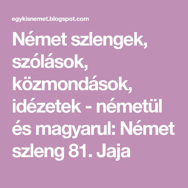 idézetek németül és magyarul Német szlengek, szólások, közmondások, idézetek   németül és