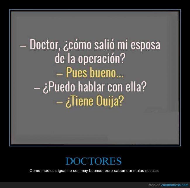 Doctores Como Médicos Igual No Son Muy Buenos Pero Saben