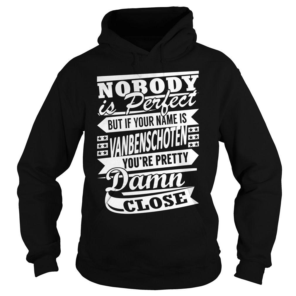 VANBENSCHOTEN Pretty - Last Name, Surname T-Shirt