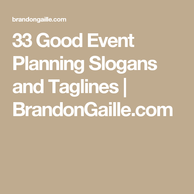 33 Good Event Planning Slogans And Taglines Brandongaille