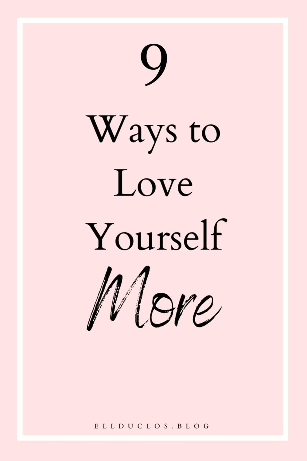 How to Love Yourself: 9 Best Ways to Love Yourself Again