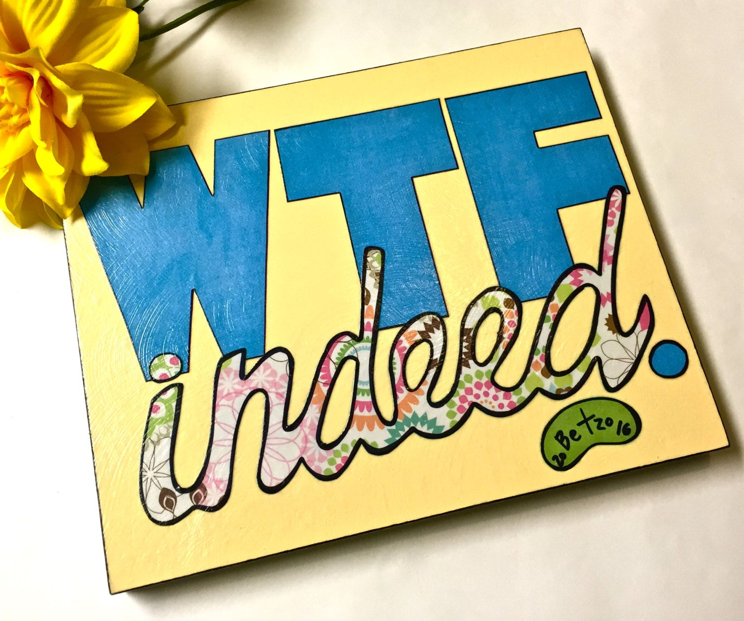 WTF Indeed Handmade Folk Art Sign Funny Quote Sign Wall Decor by ...