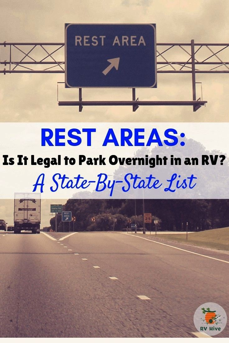 Is it Legal to Park Overnight in an RV? - A State By State List - RV Hive -  Rest Areas: Is It Lega