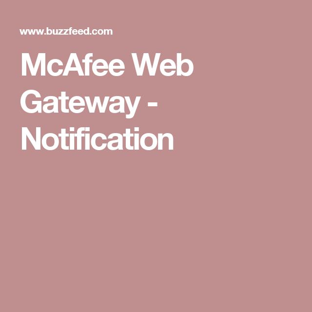 McAfee Web Gateway - Notification