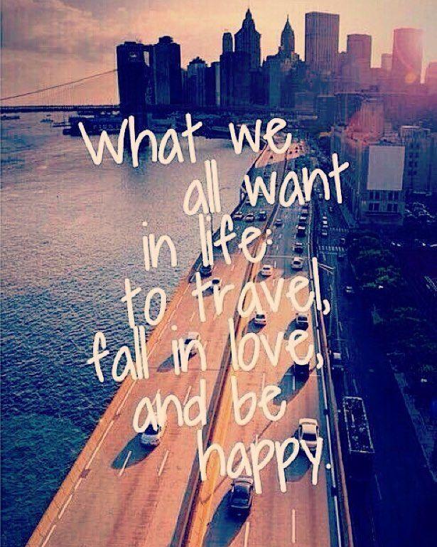 «Lo que todos queremos en la vida: viajar, enamorarse y ser feliz».
