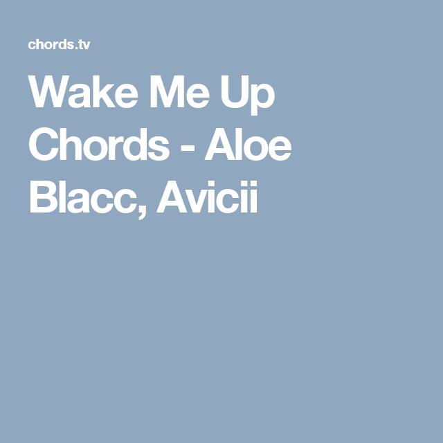 Wake Me Up Chords - Aloe Blacc, Avicii | Uke | Pinterest | Avicii ...