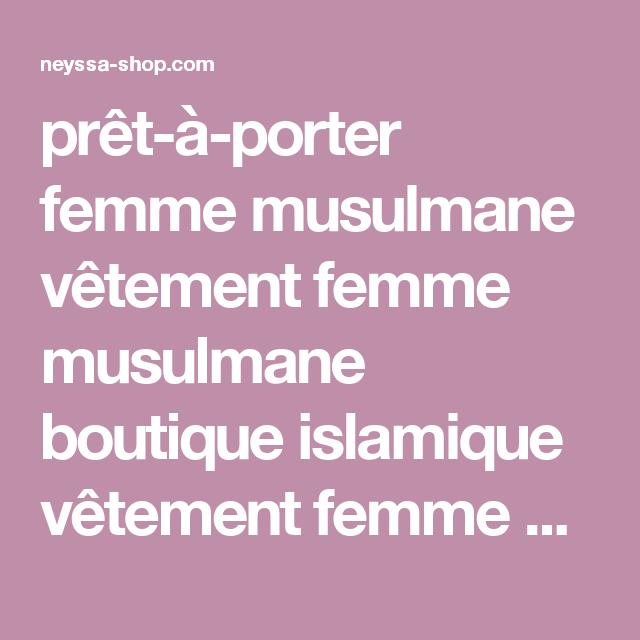 Prêtàporter Femme Musulmane Vêtement Femme Musulmane Boutique - Pret a porter femme musulmane